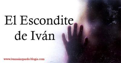 EL ESCONDITE DE IVÁN